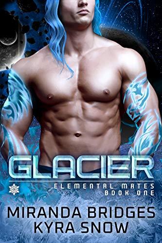 Book Cover of Glacier: An Alien Warrior Romance (Elemental Mates Book 1)