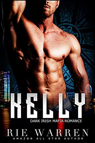 Book Cover of Kelly: Dark Irish Mafia Romance (O'Sullivan Brothers Book 2)