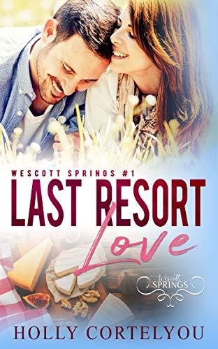 Book Cover of Last Resort Love: Wescott Springs Romance #1