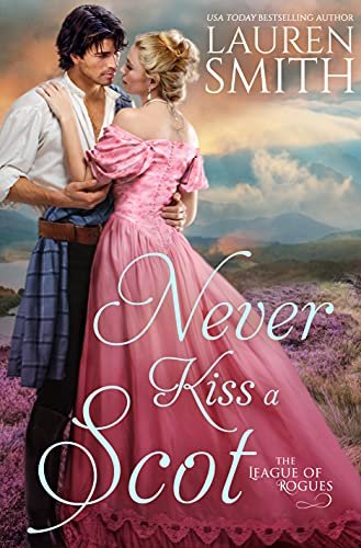 Book Cover of Never Kiss a Scot (The League of Rogues Book 10)