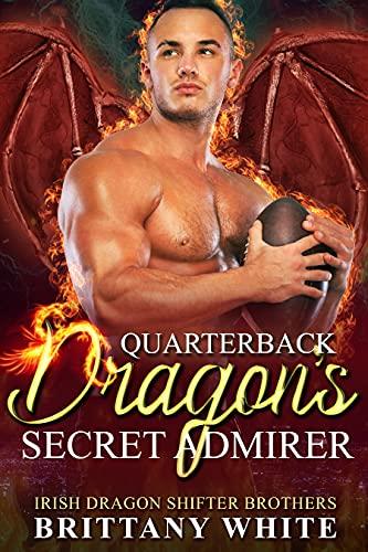 Book Cover of Quarterback Dragon's Secret Admirer (Irish Dragon Shifter Brothers Book 17)