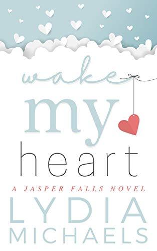 Book Cover of Wake My Heart: Jasper Falls