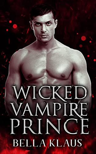 Book Cover of Wicked Vampire Prince: A Paranormal Fated Mates Romance (Royal Blood Saga Book 1)
