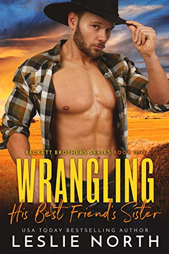 Book Cover of Wrangling His Best Friend's Sister (Beckett Brothers Book 1)